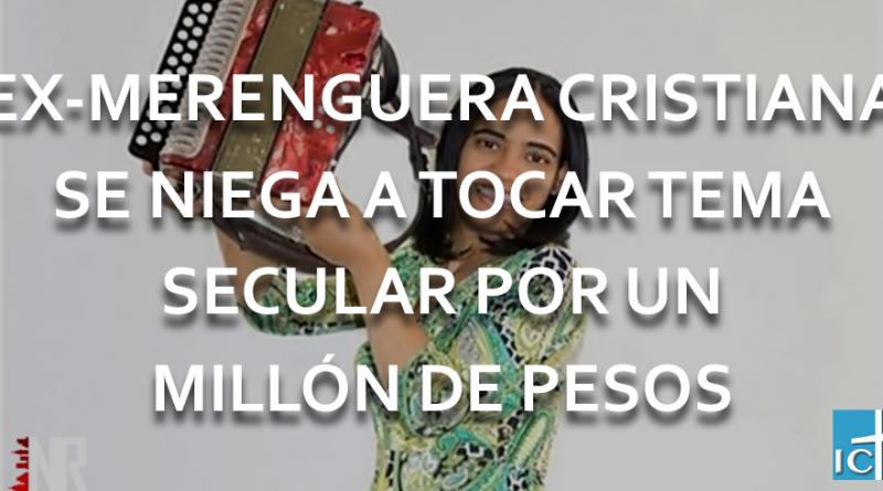 ex merenguera se niega a tocar tema secularex merenguera se niega a tocar tema secular