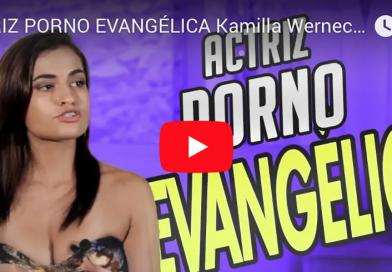 [VIDEO] ACTRIZ PORNO EVANGÉLICA Kamilla Werneck DICE QUE A DIOS NO LE OFENDE SU TRABAJO