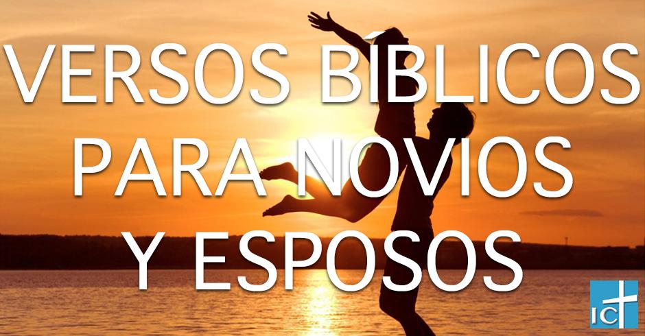 Versiculos De La Biblia De Animo: Versos De La Biblia Para Novios Y Esposos