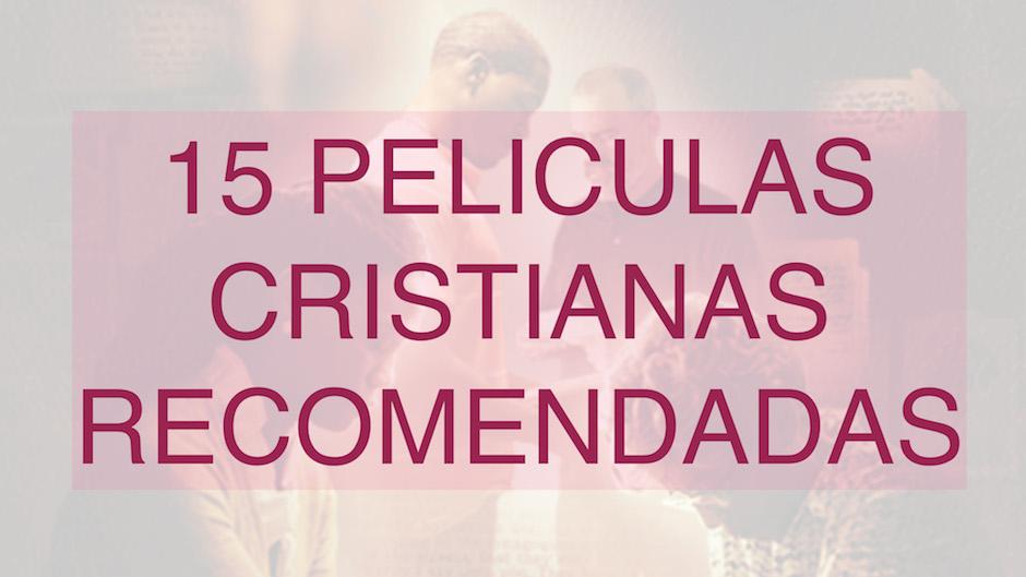 15 peliculas cristianas recomendadas