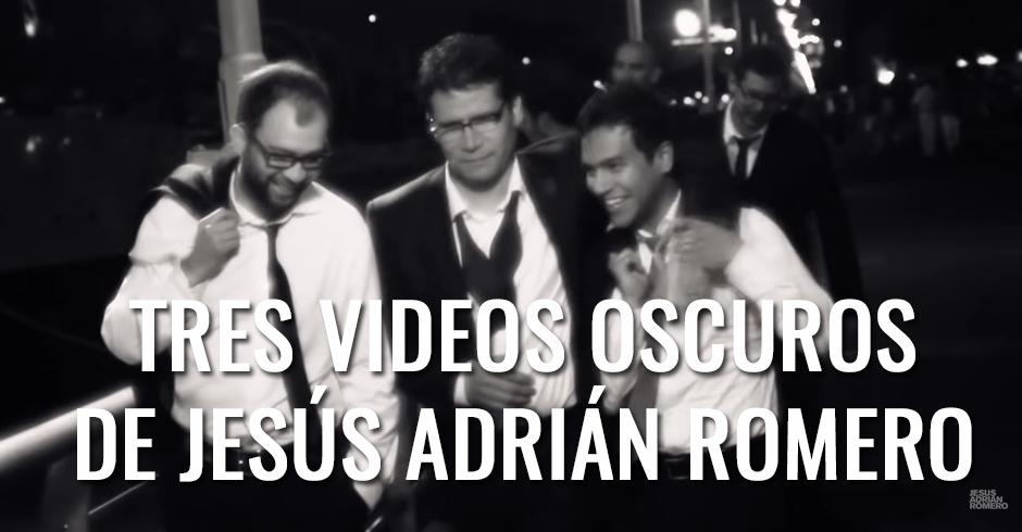 TRES VIDEOS OSCUROS DE JESUS ADRIAN ROMERO