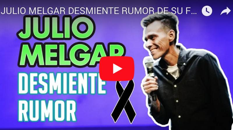 JULIO MELGAR DESMIENTE RUMOR MUERTE - FB