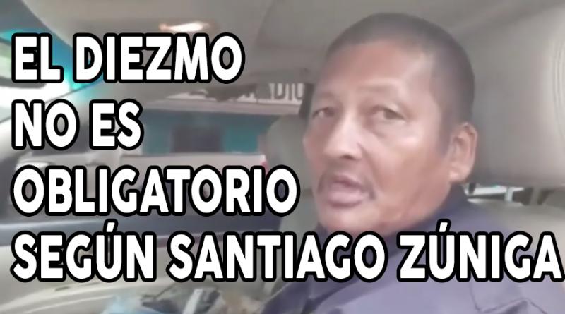EL DIEZMO NO ES OBLIGATORIO - SANTIAGO ZUNIGA